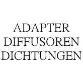 ADAPTER | DIFFUSOREN | DICHTUNGEN
