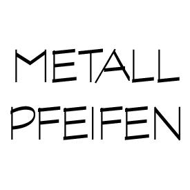 Metallpfeifen