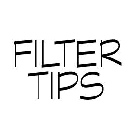 FILTER | TIPS