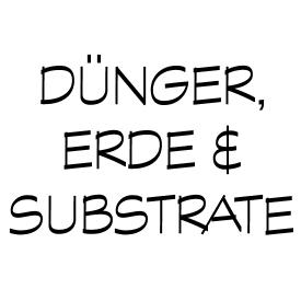 DÜNGER | ERDE | SUBSTRATE