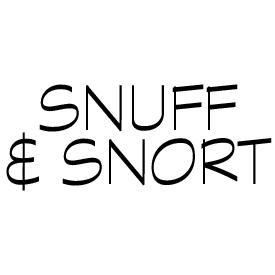 SNUFF & SNORT