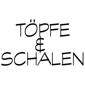 TÖPFE | SCHALEN