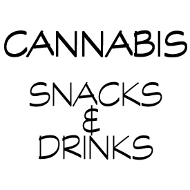 CANNABIS SNACKS & DRINKS