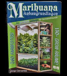 Marihuana Anbaugrundlagen - Der praktische Leitfaden für Cannabisfreunde